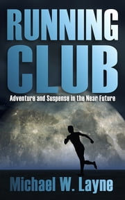 Running Club ebook by Michael W. Layne