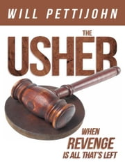 The Usher - When revenge is all that's left ebook by Will Pettijohn
