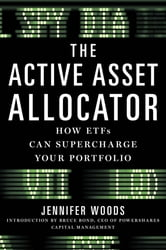 The Active Asset Allocator - How ETF's Can Supercharge Your Portfolio ebook by Jennifer Woods