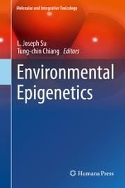 Environmental Epigenetics ebook by L. Joseph Su,Tung-chin Chiang