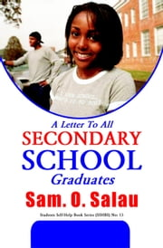 A Letter To All Secondary School Graduate ebook by Kobo.Web.Store.Products.Fields.ContributorFieldViewModel