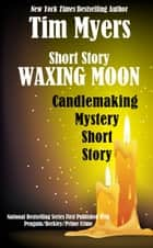 Waxing Moon ebook by Tim Myers