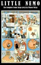 Little Nemo - The Complete Comic Strips (1912) by Winsor McCay (Platinum Age Vintage Comics) ebook by Winsor Mccay