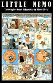 Little Nemo - The Complete Comic Strips (1912) by Winsor McCay (Platinum Age Vintage Comics) ebook by Kobo.Web.Store.Products.Fields.ContributorFieldViewModel