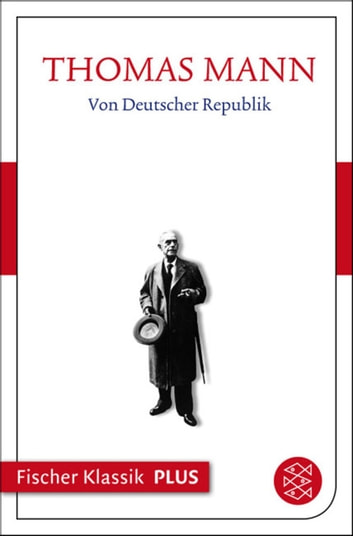 Von Deutscher Republik - Text ebook by Thomas Mann