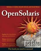 OpenSolaris Bible ebook by Nicholas A. Solter,Jerry Jelinek,David Miner
