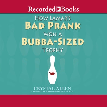 How Lamar's Bad Prank Won a Bubba-Sized Trophy audiobook by Crystal Allen