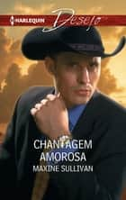 Chantagem amorosa ebook by Maxine Sullivan