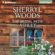 Bridal Path: Ashley, The audiobook by Sherryl Woods