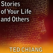 Stories of Your Life and Others audiobook by Ted Chiang