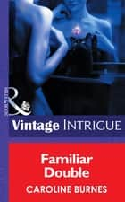 Familiar Double (Mills & Boon Intrigue) (Fear Familiar, Book 18) ebook by Caroline Burnes