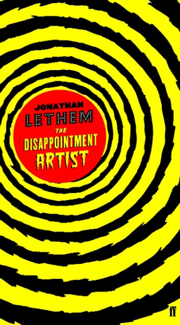 The Disappointment Artist ebook by Jonathan Lethem