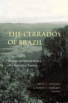 The Cerrados of Brazil - Ecology and Natural History of a Neotropical Savanna ebook by Paulo S. Oliveira, Robert J. Marquis