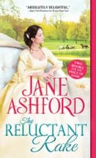 The Reluctant Rake ebook by Jane Ashford