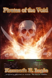 Pirates of the Void (formerly published as Euterpe: the Fall of Freedom) ebook by Kenneth E. Ingle
