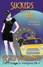 Suckers Go To Hell Book - San Francisco Vampires ebook by