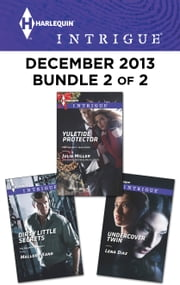 Harlequin Intrigue December 2013 - Bundle 2 of 2 - Yuletide Protector\Dirty Little Secrets\Undercover Twin ebook by Julie Miller, Mallory Kane, Lena Diaz