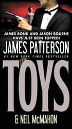 Toys ebook by James Patterson, Neil McMahon