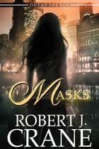Masks eBook von Robert J. Crane