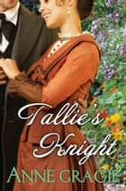 Tallie's Knight ebook by Anne Gracie