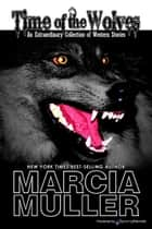 Time of the Wolves ebook by Marcia Muller