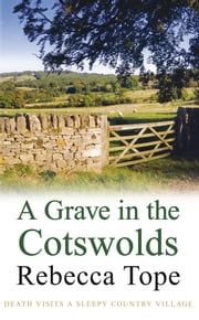 A Grave in the Cotswolds ebook by Rebecca Tope
