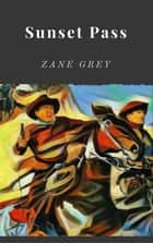 Sunset Pass ebook by Zane Grey