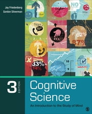 Cognitive Science - An Introduction to the Study of Mind ebook by Jay D. Friedenberg,Dr. Gordon W. Silverman
