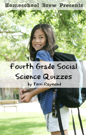 Fourth Grade Social Science Quizzes ebook by Terri Raymond