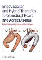 Endovascular and Hybrid Therapies for Structural Heart and Aortic Disease ebook by Jacques Kpodonu, Raoul Bonan