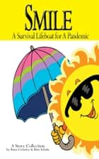 Smile - A Survival lifeboat for A Pandemic ebook by Russ Crossley, Rita Schulz