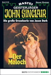 John Sinclair - Folge 0135 - Der Moloch ebook by Jason Dark