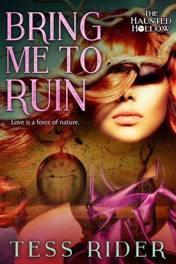 Bring Me to Ruin - The Haunted Hollow, #1 ebook by Tess Rider