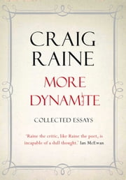 More Dynamite - Essays 1990-2012 ebook by Craig Raine