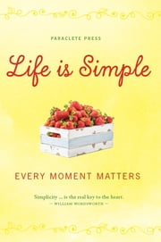 Life is Simple - Every Moment Matters ebook by