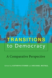 Transitions to Democracy - A Comparative Perspective ebook by Kathryn Stoner,Michael McFaul