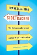Sidetracked ebook by Francesca Gino