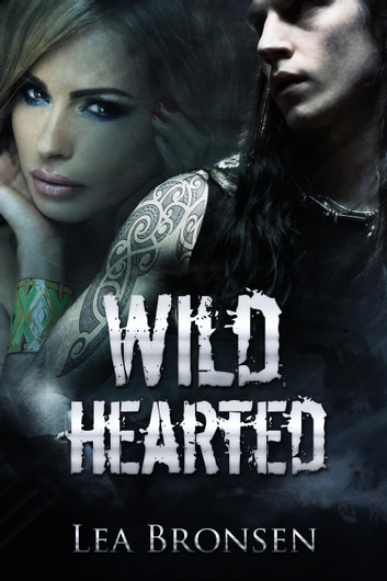 Wild Hearted ebook by Lea Bronsen
