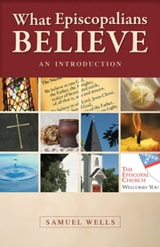 What Episcopalians Believe - An Introduction ebook by Kobo.Web.Store.Products.Fields.ContributorFieldViewModel