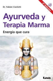 Ayurveda y terapia Marma 2°ed ebook by Kobo.Web.Store.Products.Fields.ContributorFieldViewModel
