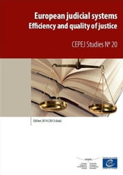 European judicial systems - Edition 2014 (2012 data) - Efficiency and quality of justice ebook by Collectif
