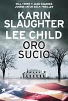 Oro sucio ebook by Karin Slaughter, Lee Child, CARMEN VILLAR