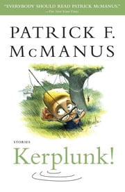 Kerplunk! - Stories ebook by Patrick F. McManus