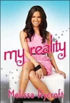 My Reality ebook by Melissa Rycroft