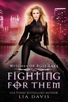 Fighting For Them ebook by Lia Davis