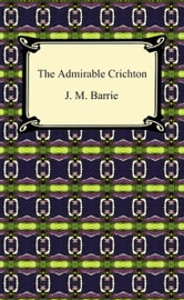 The Admirable Crichton ebook by J. M. Barrie