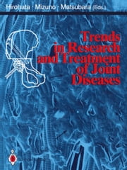 Trends in Research and Treatment of Joint Diseases ebook by Kazushi Hirohata,Kosaku Mizuno,Tsukasa Matsubara