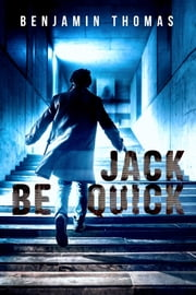 Jack Be Quick ebook by Benjamin Thomas