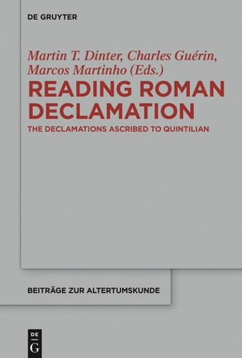 Reading Roman Declamation - The Declamations Ascribed to Quintilian ebook by