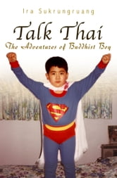 Talk Thai - The Adventures of Buddhist Boy ebook by Ira Sukrungruang